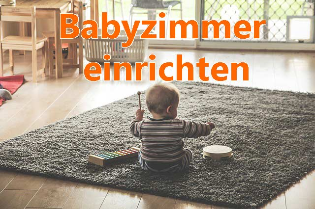 Bild Babyzimmer einrichten welche Möbel braucht man für das Zimmer fürs Baby ? Tipps und Info hier